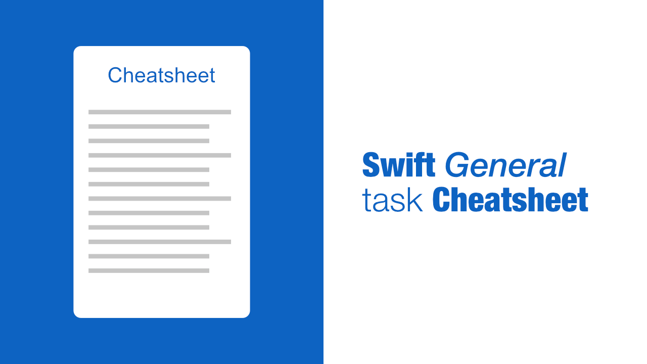 Swift General task Cheatsheet