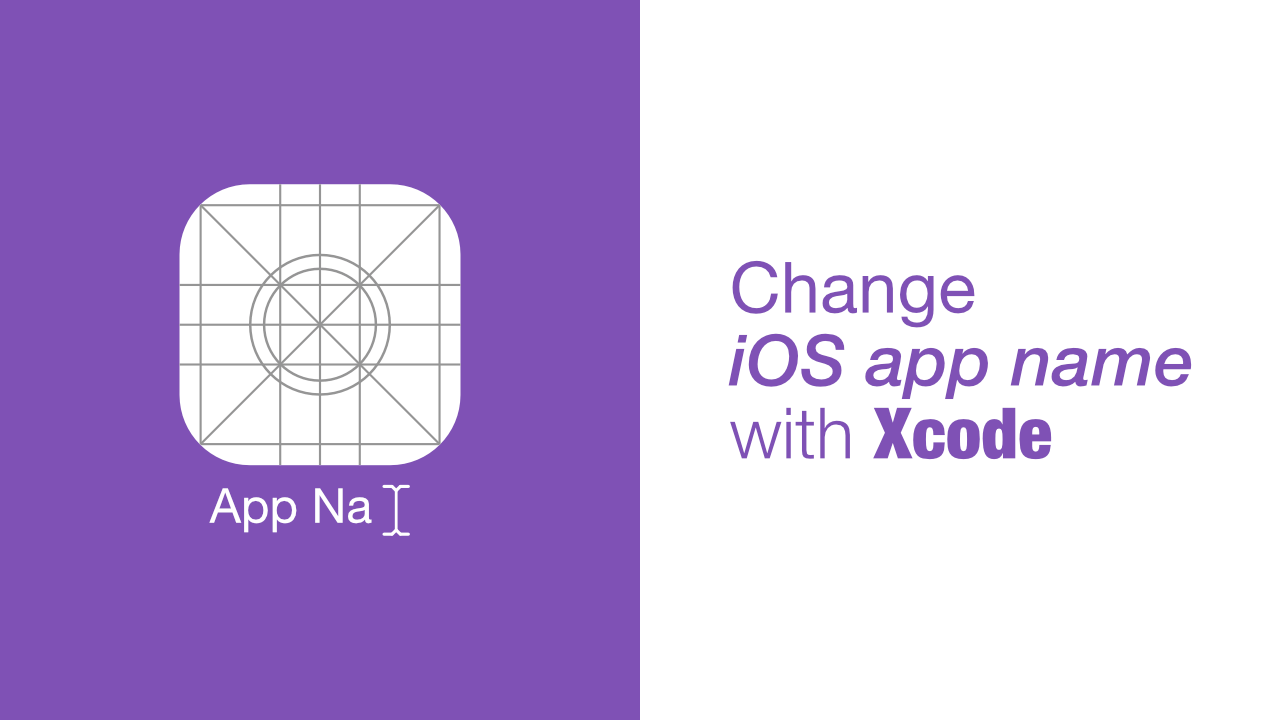 Change iOS app name with Xcode