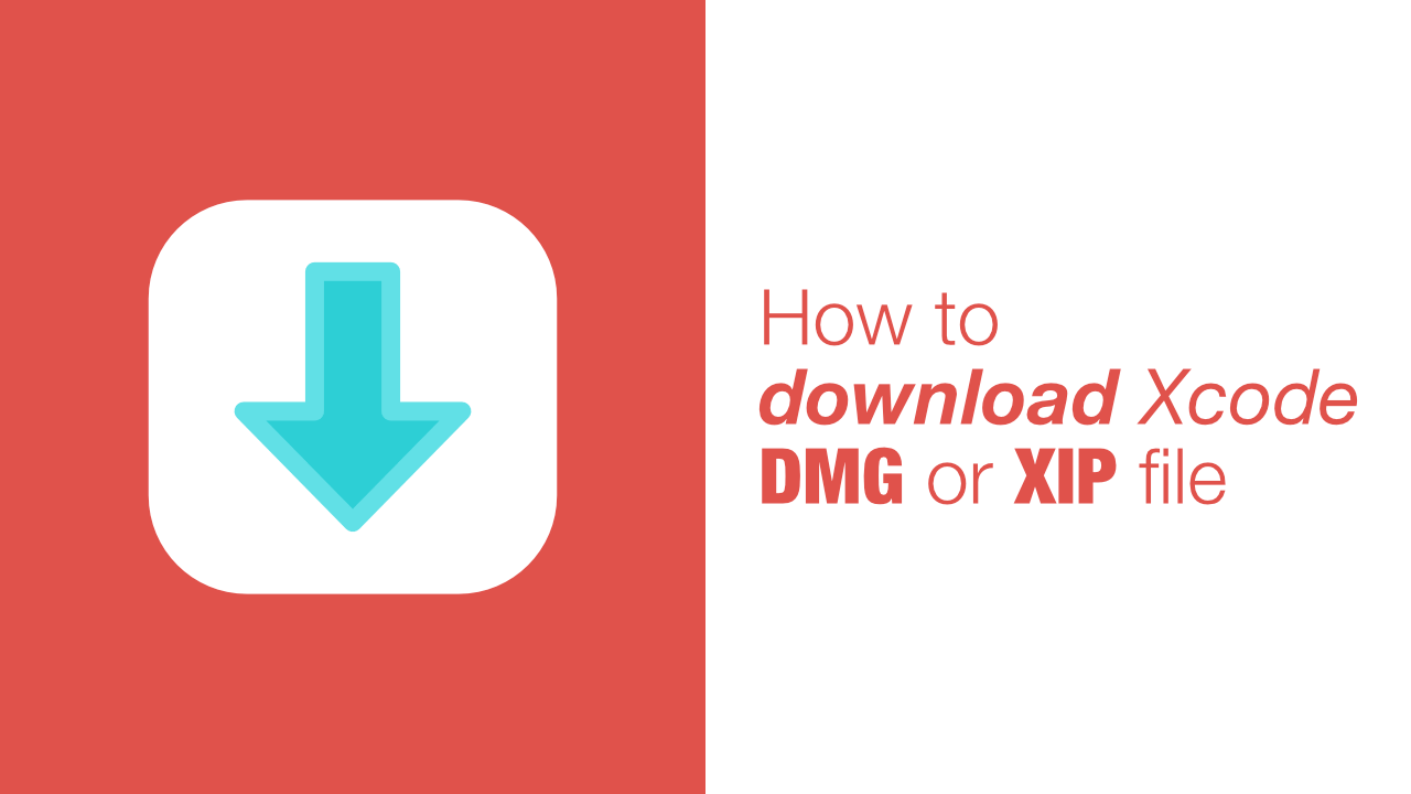 How to download Xcode DMG or XIP file