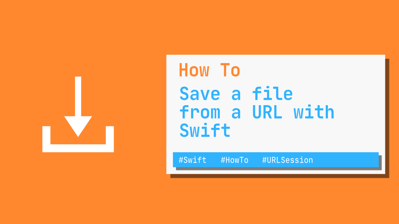 How to save a file from a URL with Swift