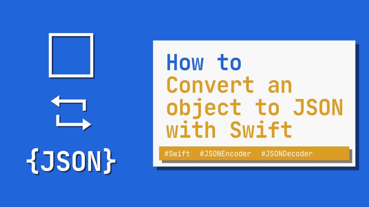 How to Convert an object to JSON with Swift