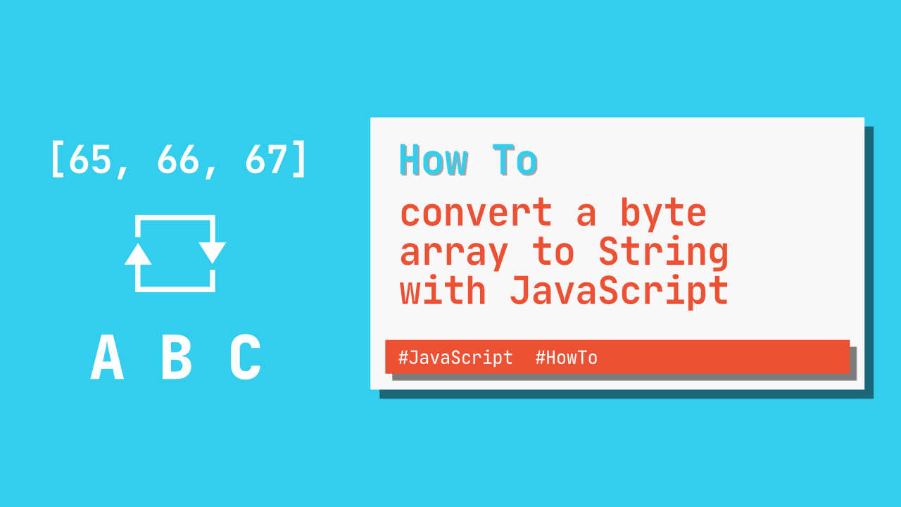 How to convert a byte array to String with JavaScript